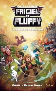 Frigiel et Fluffy Tome 4 - La bataille de Meraîm Frigiel, Nicolas Digard - Format ePub - 9782375541180 - 8,99 €