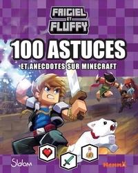 Frigiel et Alexandre Israël - Frigiel et Fluffy - 100 astuces et anecdotes sur Minecraft.