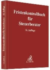Fristenkontrollbuch für Steuerberater - Mit ausführlicher Anleitung und Fristen-ABC. Mit je 1 Kopiervorlage für Fristberechnung und Fristerinnerung sowie einem Kalendarium.
