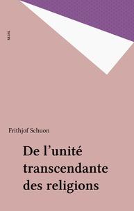 Frithjof Schuon - De l'Unité transcendante des religions.