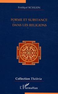 Frithjof Schuon - Forme et substance dans les religions.