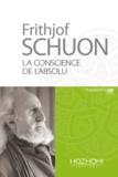 Frithjof Schuon - La conscience de l'absolu - Aphorismes et enseignements spirituels.