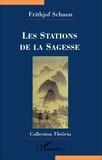 Frithjof Schuon - Les stations de la sagesse.