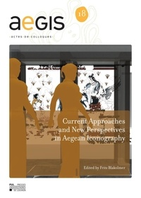 Fritz Blakolmer - Current Approaches and New Perspectives in Aegean Iconography.