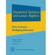 Fritz Colonius et Wolfgang Kliemann - Dynamical Systems and Linear Algebra.