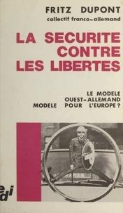 Fritz Dupont - La sécurité contre les libertés : le modèle Ouest-allemand, modèle pour l'Europe ?.