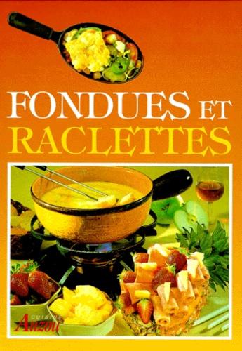 Fritz Faist - Fondues et raclettes.