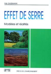 Fritz Gassmann - EFFET DE SERRE, MODELES ET REALITES. - Réflexions d'un physicien sur l'évolution du climat.