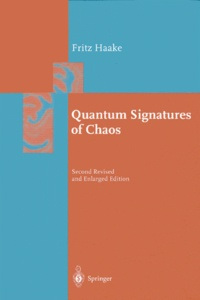 Fritz Haake - Quantum Signatures of Chaos. - 2nd Edition.