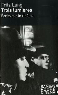 Fritz Lang - Trois lumières.