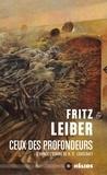 Fritz Leiber - Ceux des profondeurs.