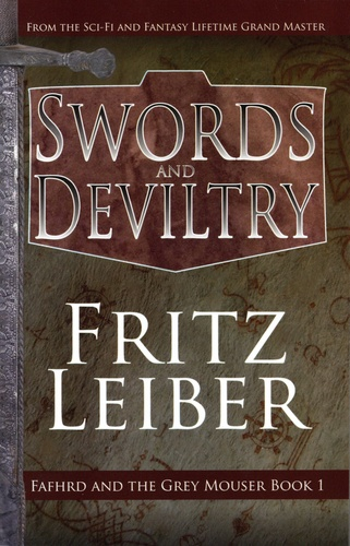 Fafhrd and the Grey Mouser Tome 1 Swords and Deviltry