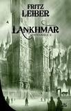 Fritz Leiber - Lankhmar - Intégrale 2 Le Cycle des Epées : Epées et soricers ; Epées de Lankhmar ; La magie des glaces.