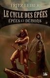 Fritz Leiber - Le Cycle des épées Tome 1 : Epées et démons.