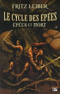Fritz Leiber - Le Cycle des épées Tome 2 : Epées et mort.