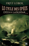 Fritz Leiber - Le Cycle des épées Tome 5 : Epées de Lankhmar.