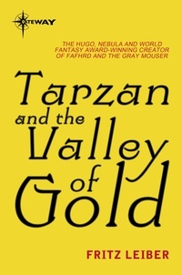Fritz Leiber - Tarzan and the Valley of Gold.