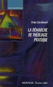 Fritz Lienhard - La démarche de théologie pratique.