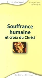 Fritz Lienhard - Souffrance humaine et croix du Christ.