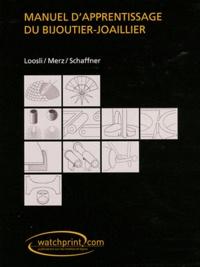 Fritz Loosli et Herbert Merz - Manuel d'apprentissage du bijoutier-joaillier.