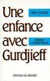 Fritz Peters - Une enfance avec Gurdjieff.