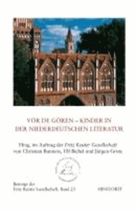 Fritz Reuter Beiträge Bd. 23 - För de Gören - Kinder in der niederdeutschen Literatur.