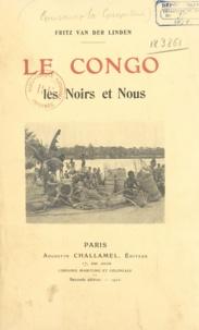 Fritz van der Linden - Le Congo les Noirs et Nous.