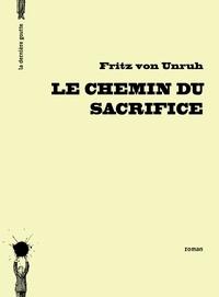 Fritz von Unruh - Le chemin du sacrifice.