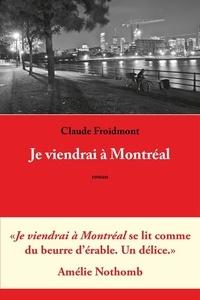 Froidmont Claude - Je viendrai à Montréal.