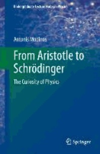 From Aristotle to Schrödinger - The Curiosity of Physics.