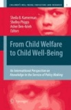 Sheila B. Kamerman - From Child Welfare to Child Well-Being - An International Perspective on Knowledge in the Service of Policy Making.