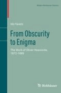 From Obscurity to Enigma - The Work of Oliver Heaviside, 1872-1889.