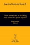 From Perception to Meaning - Image Schemas in Cognitive Linguistics.