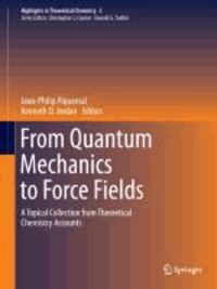 From Quantum Mechanics to Force Fields - A Topical Collection from Theoretical Chemistry Accounts.