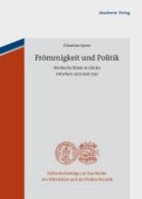 Frömmigkeit und Politik - Städtische Eliten in Görlitz zwischen 1300 und 1550.