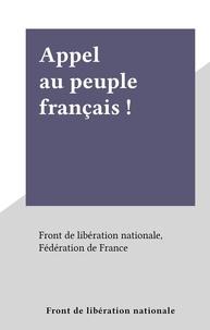 Front de libération nationale, - Appel au peuple français !.