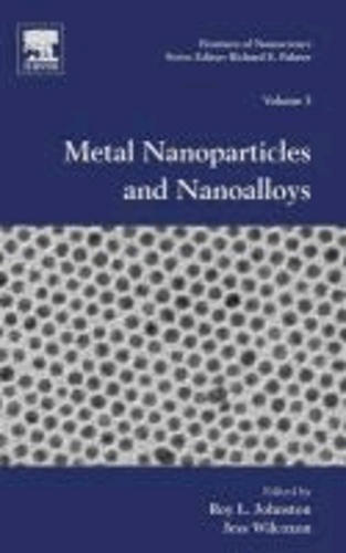 Frontiers of Nanoscience 03. Metal Nanoparticles and Nanoalloys.