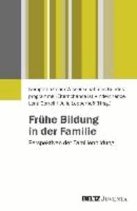 Frühe Bildung in der Familie - Perspektiven der Familienbildung.