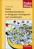 Frühes Fremdsprachenlernen in bilingualen Kindergärten und Grundschulen.