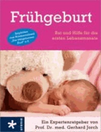 Frühgeburt - Rat und Hilfe für die ersten Lebensmonate.