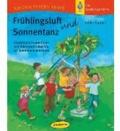 Frühlingsluft und Sonnentanz - Kunterbunte Festaktionen vom Winteraustreiben bis zur Sommersonnenwende.