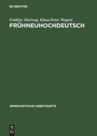 Frühneuhochdeutsch - Eine Einführung in die deutsche Sprache des Spätmittelalters und der frühen Neuzeit.