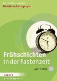 Frühschichten in der Fastenzeit - Modelle und Anregungen.