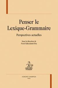 Penser le lexique-grammaire - Perspectives actuelles.pdf