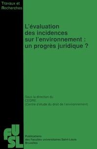 FU Saint-Louis - L'évaluation des incidences sur l'environnement - Un progrès juridique ?.