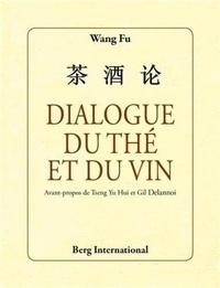 Fu Wang - Dialogue du thé et du vin.
