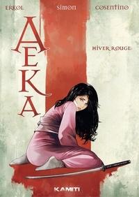 Fuat Erkol et Christian Simon - Aeka - Volume 1 - Hiver rouge.