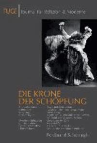 FUGE - Journal für Religion & Moderne 12. Die Krone der Schöpfung - Humanismus und Anti-Humanismus (II).