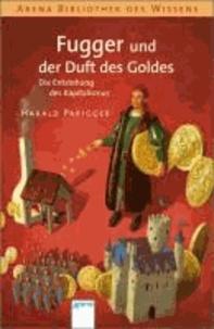 Fugger und der Duft des Goldes - Die Entstehung des Kapitalismus.