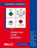 Führen und Leiten im Einsatz - Grundsätze - Begriffe - Führen und Leiten - Taktische Einheiten - Führungssystem - Führungsorganisation - Führungsmittel.